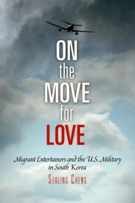 University of Pennsylvania Press: On the Move for Love, Sealing Cheng