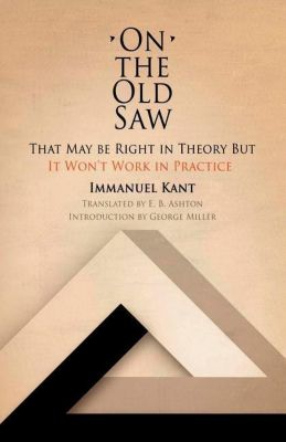 University of Pennsylvania Press: On the Old Saw, Immanuel Kant