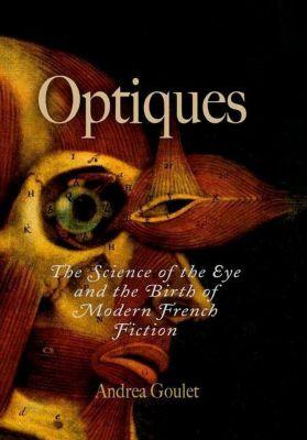 University of Pennsylvania Press: Optiques, Andrea Goulet