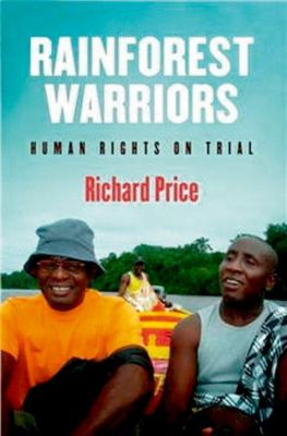 University of Pennsylvania Press: Rainforest Warriors, Richard Price