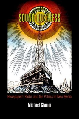 University of Pennsylvania Press: Sound Business, Michael Stamm