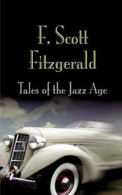 University of Pennsylvania Press: Tales of the Jazz Age, F. Scott Fitzgerald
