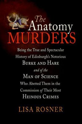 University of Pennsylvania Press: The Anatomy Murders, Lisa Rosner