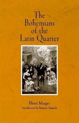 University of Pennsylvania Press: The Bohemians of the Latin Quarter, Henri Murger