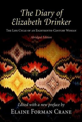 University of Pennsylvania Press: The Diary of Elizabeth Drinker