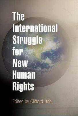 University of Pennsylvania Press: The International Struggle for New Human Rights