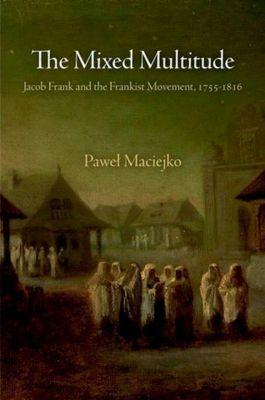 University of Pennsylvania Press: The Mixed Multitude, Pawel Maciejko