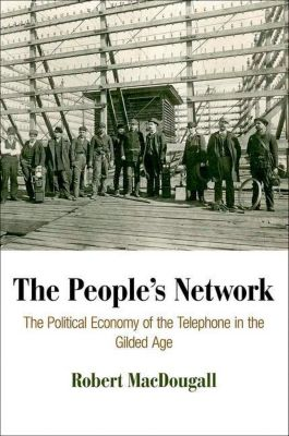 University of Pennsylvania Press: The People's Network, Robert Macdougall