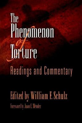 University of Pennsylvania Press: The Phenomenon of Torture