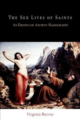 University of Pennsylvania Press: The Sex Lives of Saints, Virginia Burrus