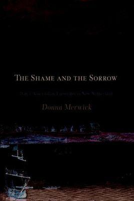 University of Pennsylvania Press: The Shame and the Sorrow, Donna Merwick