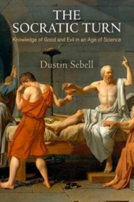 University of Pennsylvania Press: The Socratic Turn, Dustin Sebell