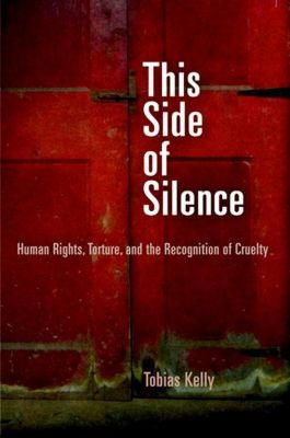 University of Pennsylvania Press: This Side of Silence, Tobias Kelly