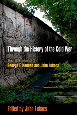 University of Pennsylvania Press: Through the History of the Cold War
