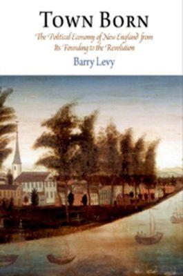 University of Pennsylvania Press: Town Born, Barry Levy