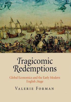 University of Pennsylvania Press: Tragicomic Redemptions, Valerie Forman
