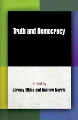 University of Pennsylvania Press: Truth and Democracy