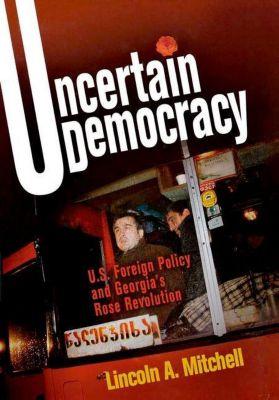 University of Pennsylvania Press: Uncertain Democracy, Lincoln A. Mitchell