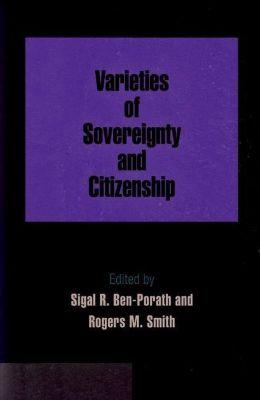 University of Pennsylvania Press: Varieties of Sovereignty and Citizenship
