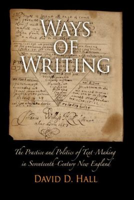 University of Pennsylvania Press: Ways of Writing, David D. Hall