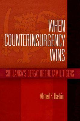 University of Pennsylvania Press: When Counterinsurgency Wins, Ahmed S. Hashim