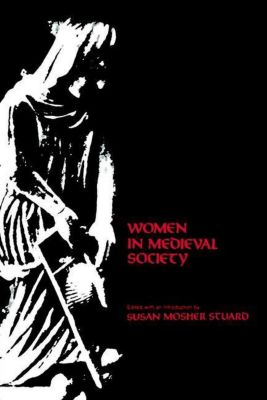 University of Pennsylvania Press: Women in Medieval Society