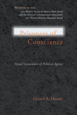 University of South Carolina Press: Prisoners of Conscience, Gerard A. Hauser