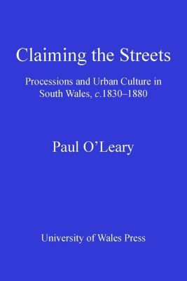 University of Wales Press: Claiming the Streets, Paul O'Leary