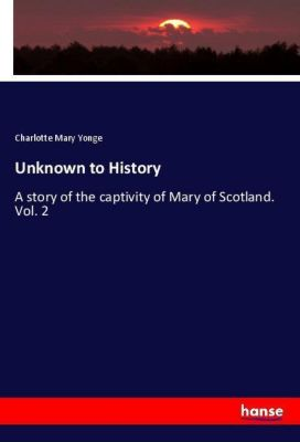 Unknown to History, Charlotte Mary Yonge