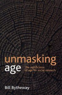 Unmasking age, Bill Bytheway