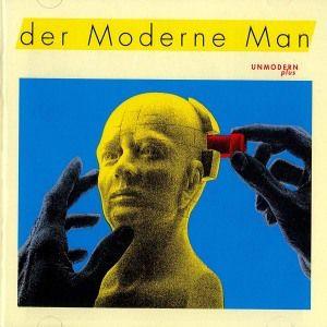 Unmodern, Der Moderne Man