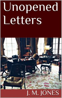 Unopened Letters, J. M. Jones
