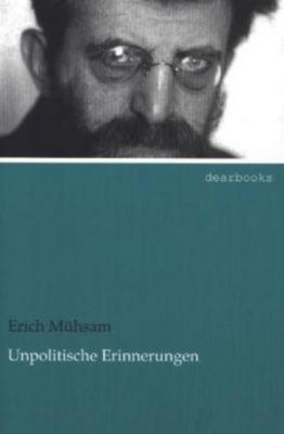Unpolitische Erinnerungen, Erich Mühsam