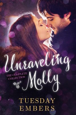 Unraveling Molly, Mary E. Twomey, Tuesday Embers
