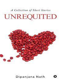 Unrequited, Dipanjana Nath