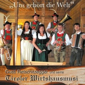 Uns Gehört Die Welt, Tiroler Wirtshausmusi