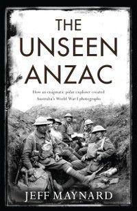 Unseen Anzac, Jeff Maynard