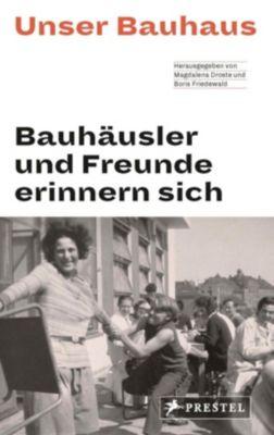 Unser Bauhaus - Bauhäusler und Freunde erinnern sich -  pdf epub