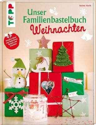 Unser Familienbastelbuch Weihnachten, Gesine Harth