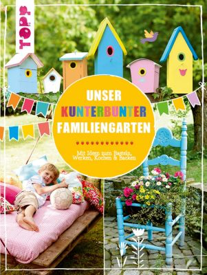 Unser kunterbunter Familiengarten, Christiane Steffan, Alice Rögele, Birgit Kaufmann, Pia Deges