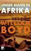 Unser Mann in Afrika, William Boyd