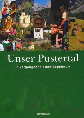 Unser Pustertal in Vergangenheit und Gegenwart