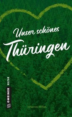 Unser schönes Thüringen - Johannes Wilkes |