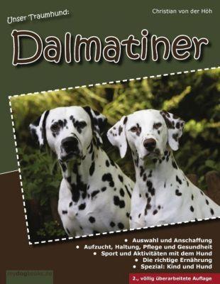 Unser Traumhund: Dalmatiner, Christian von der Höh
