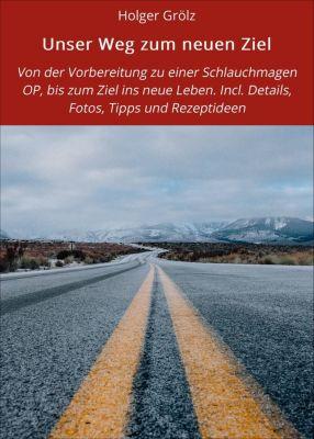 Unser Weg zum neuen Ziel, Holger Grölz