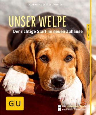 Unser Welpe - Katharina Schlegl-Kofler |
