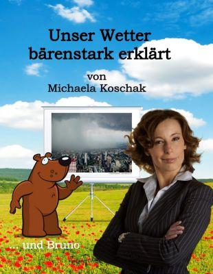 Unser Wetter bärenstark erklärt, Michaela Koschak