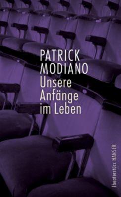 Unsere Anfänge im Leben - Patrick Modiano  