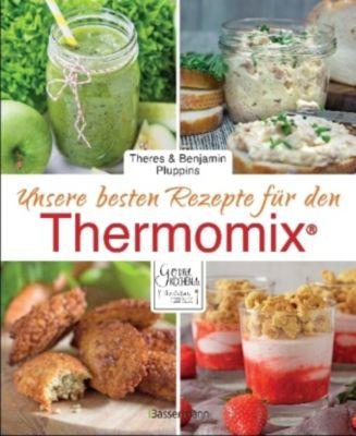 Unsere besten Rezepte für den Thermomix®, Theres Pluppins, Benjamin Pluppins