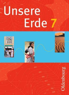 Unsere Erde neu: 7. Schuljahr, Inge Bezold, Ambros Brucker, Martina Flath, Uta Weise, Ursula Zitzelsberger